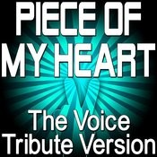 Piece Of My Heart - The Voice Tribute Version Songs
