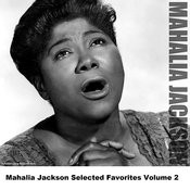 Mahalia Jackson Selected Favorites, Vol. 2 Songs