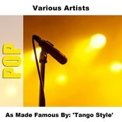 As Made Famous By: 'Tango Style' Songs