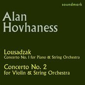 Alan Hovhaness Original Mgm Recordings: Lousadzak And Concerto No. 2 For Violin And String Orchestra, Op. 89a Songs