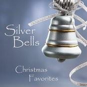 Silver Bells - Christmas Favorites Songs