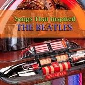 Songs That Inspired The Beatles Songs
