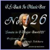 Bach In Musical Box 126 / Sonata G Major Bwv1021 Songs