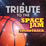 A Tribute To The Space Jam Soundtrack Songs