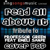 Read All About It (Tribute To Professor Green Feat Emeli Sande) Songs