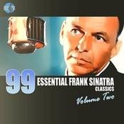 99 Essential Frank Sinatra Classics Vol. 2 Songs