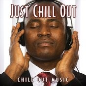 Just Chill Out Songs