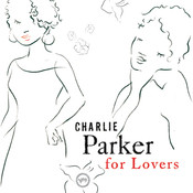 Charlie Parker For Lovers Songs