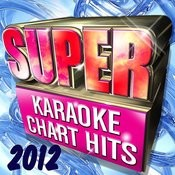 Super Karaoke Chart Hits 2012 Songs