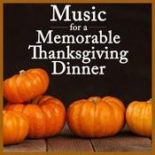 Music For A Memorable Thanksgiving Dinner Songs