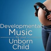 Developmental Music For Your Unborn Child Songs