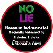 No Lie (Originally Performed By 2 Chainz & Drake) [Karaoke Instrumental Version] Songs