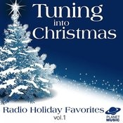 Tuning Into Christmas: Radio Holiday Favorites, Vol. 1 Songs