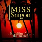 Miss Saigon (Highlights From The Musical) Songs