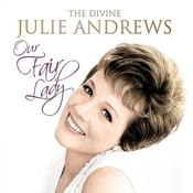 Our Fair Lady - The Divine Julie Andrews Songs