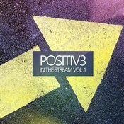 Positiv3 In The Stream, Vol. 1 Songs