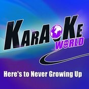 Here's To Never Growing Up (Originally Performed By Avril Lavigne)[Karaoke Version] Song