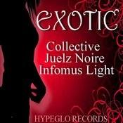 Exotic (Feat. Juelz Noire Infomus Light) Song
