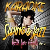 Karaoke - Swing & Jazz Hits For Girls, Vol. 8 Songs