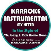 My Hitta (In The Style Of Yg, Jeezy & Rich Homie Quan) [Karaoke Instrumental Version] Song