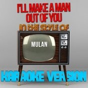 I'll Make A Man Out Of You (In The Style Of Mulan) [Karaoke Version] Song
