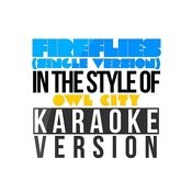 Fireflies (Single Version) [In The Style Of Owl City] [Karaoke Version] Song