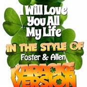I Will Love You All My Life (In The Style Of Foster & Allen) [Karaoke Version] - Single Songs