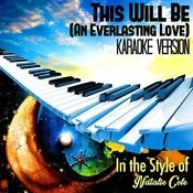 This Will Be (An Everlasting Love) [In The Style Of Natalie Cole] [Karaoke Version] Song