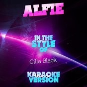 Alfie (In The Style Of Cilla Black) [Karaoke Version] Song