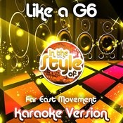 Like A G6 (In The Style Of Far East Movement) [Karaoke Version] Song