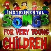 Instrumental Songs For Very Young Children Songs