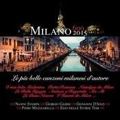 Milano 2015 - Canzoni Milanesi D'autore Songs