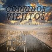 Corridos Viejitos, Traficantes Y Amores: Lamberto Quintero, Los Perez, Mil Punales Y Mas Songs