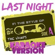 Last Night (In The Style Of The Vamps) [Karaoke Version] - Single Songs