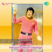 Indrupol Endrum Vaazhga Songs