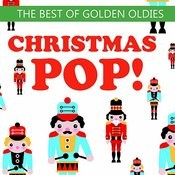 The Best Of Golden Oldies: Christmas Pop - Rockin' Around The Christmas Tree, I Saw Mommy Kissing Santa Claus, Grandma Got Run Over By A Reindeer, Let It Snow & More! Songs