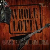 Whole Lotta Classic Rock And Heavy Metal, Vol. 1 Songs
