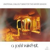 A Joyful Winter (Emotional Chillout Gems For The Winter Season) Songs