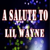 A Salute To Lil Wayne (Instrumental) Songs