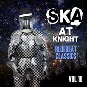 Ska At Knight - Blue Beat Classics, Vol. 10 Songs