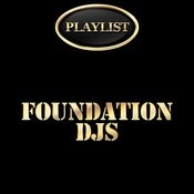 Foundation Djs Playlist Songs