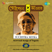 Golden Hour - Tagore Seasonal Songs By Suchitra Mitra Songs