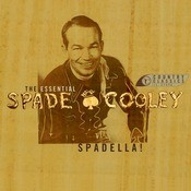 Spadella! The Essential Spade Cooley Songs
