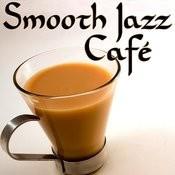 Smooth Jazz Café Songs