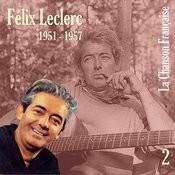 La Chanson Française De Félix Leclerc: 1951 - 1957, Vol. 2 Songs