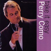 Take It Easy With Perry Como Songs