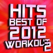 Hits – Best Of 2012 Workout – Volume 2 Songs