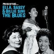 Presenting… Ella, Sassy & Billie Sing The Blues Songs