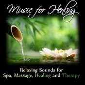 Music For Healing: Relaxing Sounds For Spa, Massage, Healing And Therapy Songs