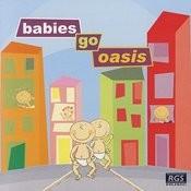 Babies Go Oasis Songs